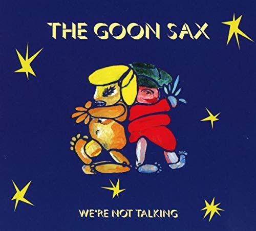 The Goon Sax We're Not Talking