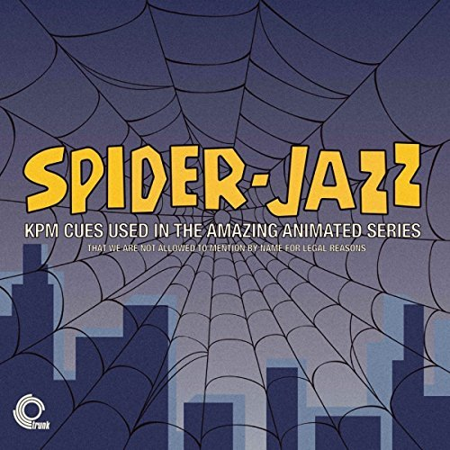 Spider Jazz Kpm Cues Used In The Amazing Animated Series That We Are Not Allowed To Mention For Legal Reasons Lp