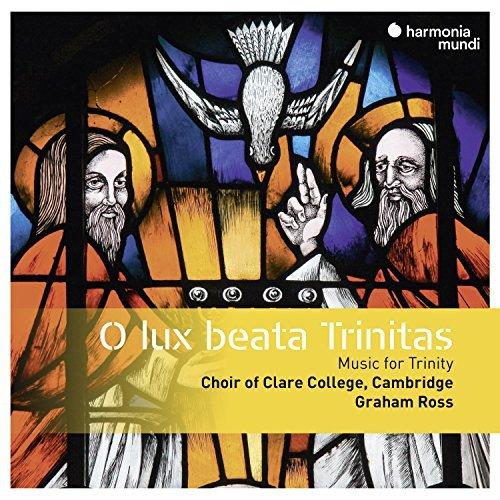 Cambridge Choir Of Clare Colle/O Lux Beata Trinitas - Music F