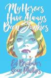 Ed Brubaker My Hereos Have Always Been Junkies Hardback