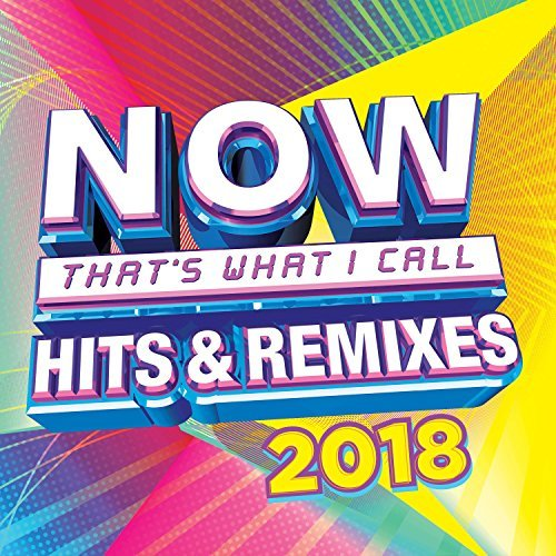 Now Hits & Remixes 2018 Now Hits & Remixes 2018