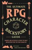 James D'amato The Ultimate Rpg Character Backstory Guide Prompts And Activities To Create The Most Interesting Story For Your Character
