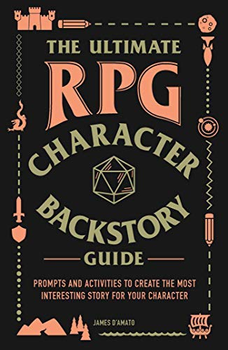 James D'amato The Ultimate Rpg Character Backstory Guide Prompts And Activities To Create The Most Interes
