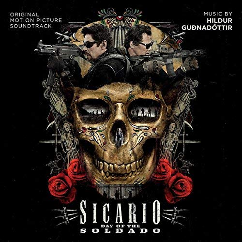 Sicario Day Of The Soldado Soundtrack Hildur Gudnadottir