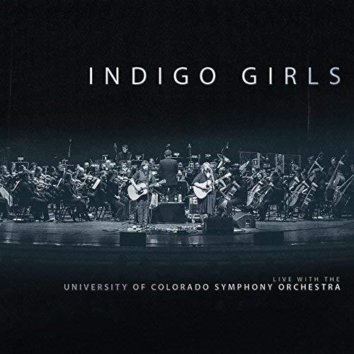 Indigo Girls/Live with The University of Colorado Symphony Orchestra