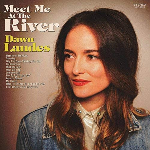 Dawn Landes Meet Me At The River ( Sage Green Vinyl) Limited Edition Sage Green Vinyl Download Card Included