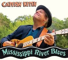 Catfish Keith Mississippi River Blues