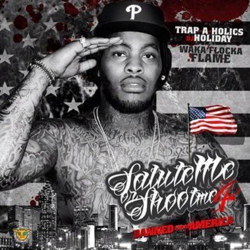 Waka Flocka Flame Salute Me Or Shoot Me 4 Explicit Version Amped Exclusive