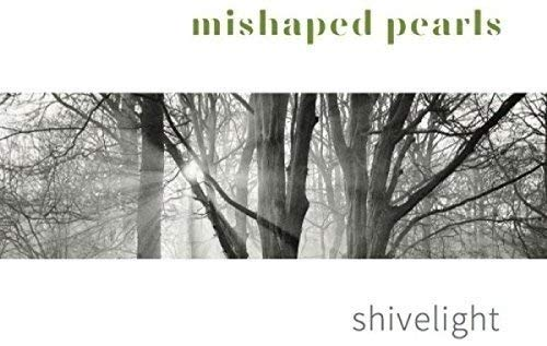 Mishaped Pearls/Shivelight