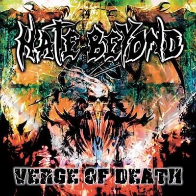 Hate Beyond/Verge Of Death@.