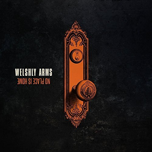 Welshly Arms/No Place Is Home