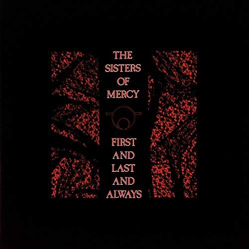 Sisters Of Mercy First & Last & Always (rsc 2018 Exclusive)