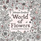Johanna Basford World Of Flowers A Coloring Book And Floral Adventure