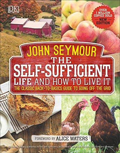 john-seymour-the-self-sufficient-life-and-how-to-live-it-the-complete-back-to-basics-guide