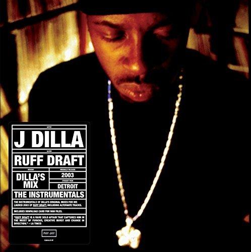 J Dilla/Ruff Draft: Dilla's Mix The Instrumentals