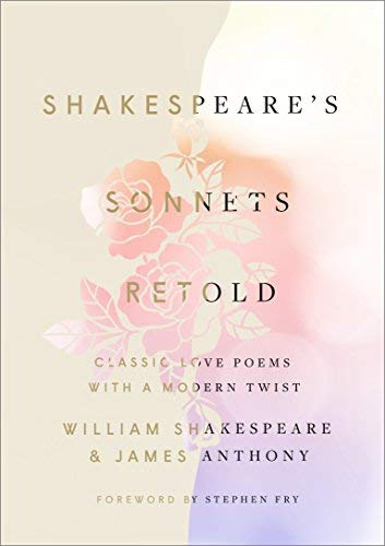 James Anthony Shakespeare's Sonnets Retold Classic Love Poems With A Modern Twist