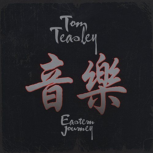 Tom Teasley Eastern Journey