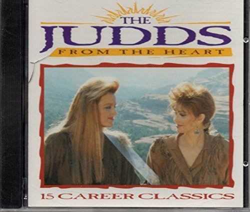 The Judds From The Heart 15 Career Classics