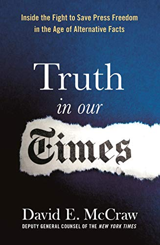 david-e-mccraw-truth-in-our-times-inside-the-fight-for-press-freedom-in-the-age-of