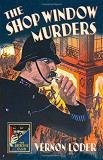 Vernon Loder The Shop Window Murders (detective Club Crime Clas