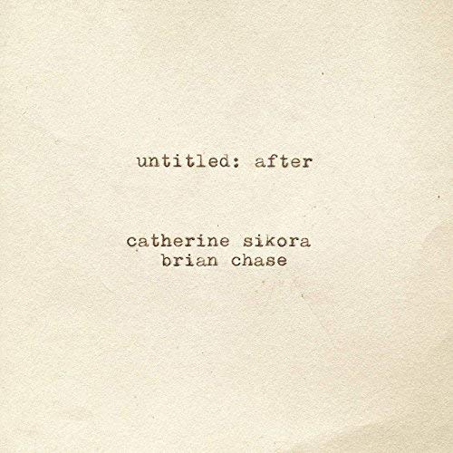 catherine-sikora-brian-chase-untitled-after