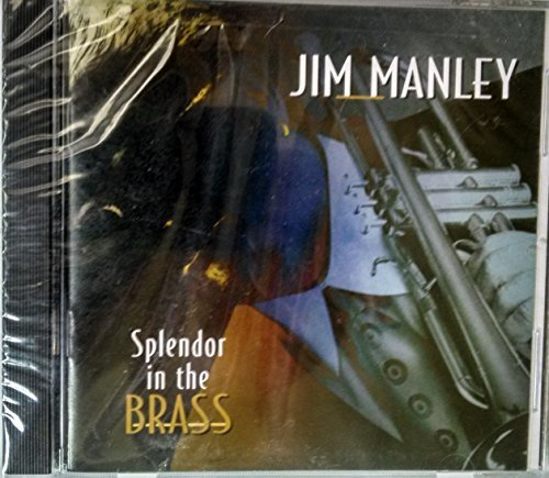 Jim Manley Splendor In The Brass
