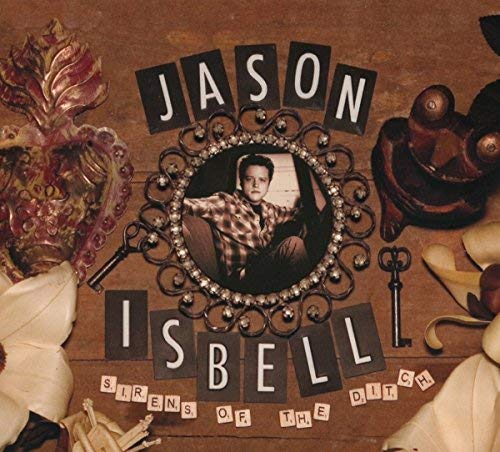 Jason Isbell Sirens Of The Ditch Deluxe Edition