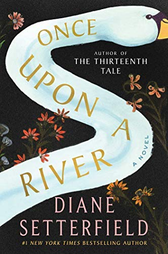 Diane Setterfield Once Upon A River