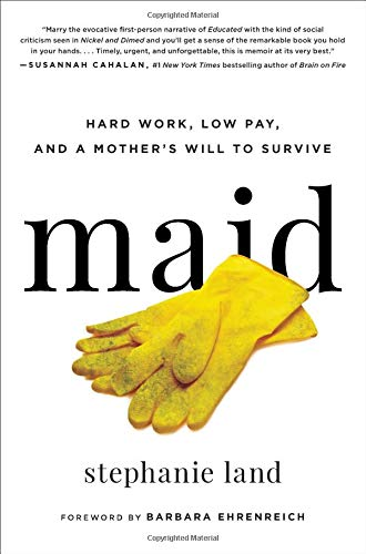Stephanie Land Maid Hard Work Low Pay And A Mother's Will To Surviv