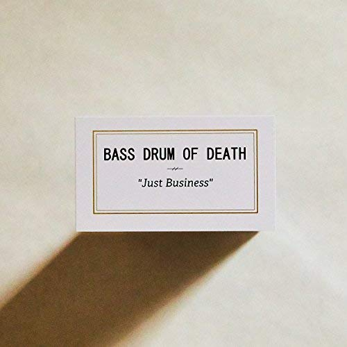 Bass Drum Of Death Just Business