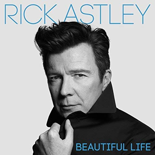 Rick Astley Beautiful Life Deluxe Version