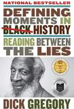 Dick Gregory Defining Moments In Black History Reading Between The Lies