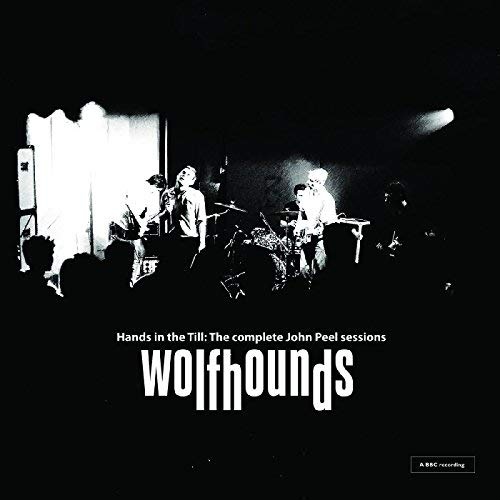 the-wolfhounds-hands-in-the-till-the-complete-john-peel-sessions