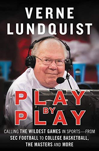 verne-lundquist-play-by-play-calling-the-wildest-games-in-sports-from-sec-football-to-college-basketball-the-masters-and-more