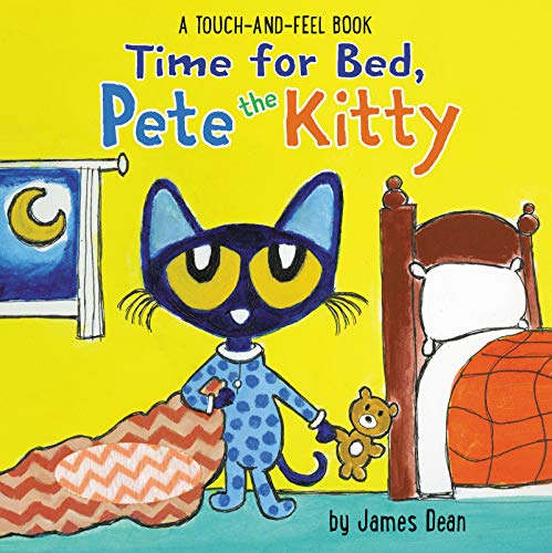 James Dean Time For Bed Pete The Kitty A Touch & Feel Book