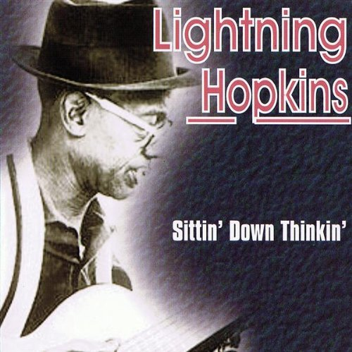 Lightnin' Hopkins Sittin' Down Thinkin'