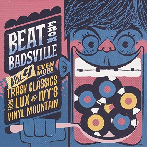 The Beat From Badsville Volume 4 Even More Trash Classics From Lux & Ivy's Vinyl Mountain