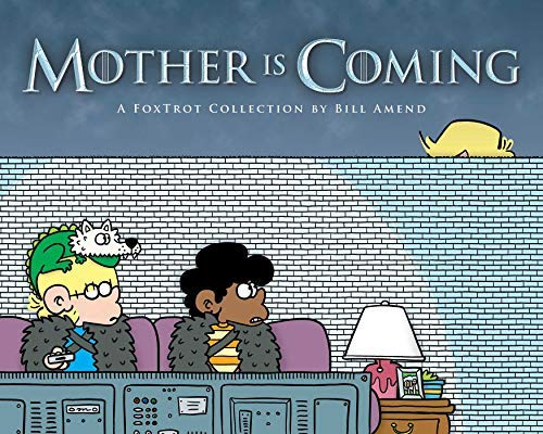 bill-amend-mother-is-coming-volume-42-a-foxtrot-collection-by-bill-amend