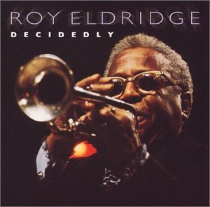 Roy Eldridge Decidedly