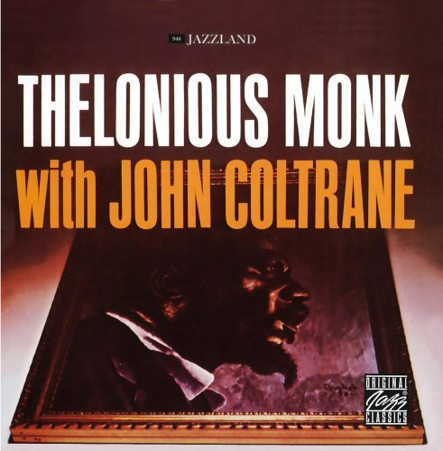 Monk Coltrane Thelonious With John