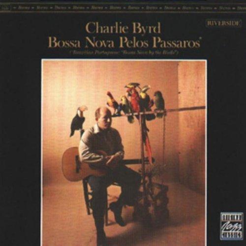 Charlie Byrd/Bossa Nova Pelos Passaros