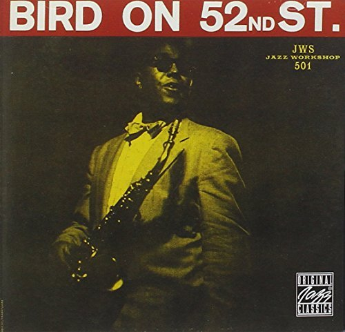 Charlie Parker Bird On 52nd Street