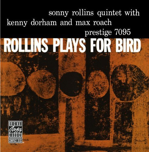 Sonny Rollins Plays For Bird