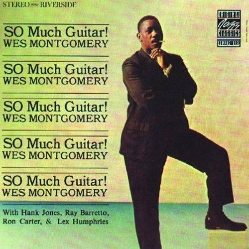 Montgomery Wes So Much Guitar
