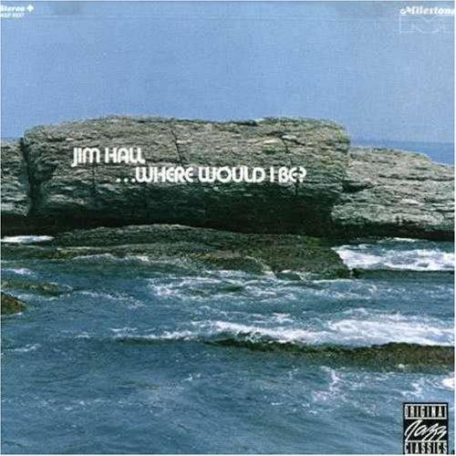 jim-hall-where-would-i-be
