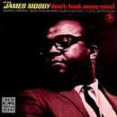 James Moody Don't Look Away Now!