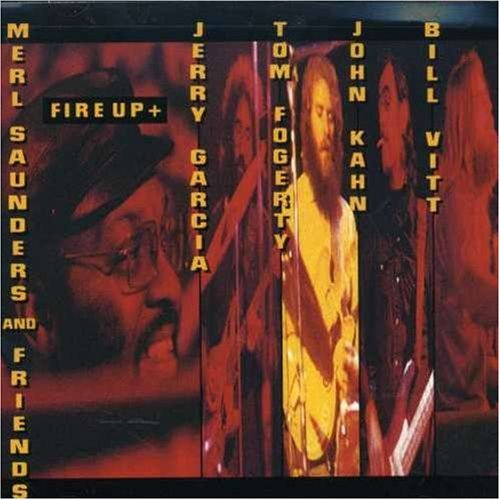 Saunders Garcia Fogerty Kahn Fire Up & Merl Saunders & Frie CD R