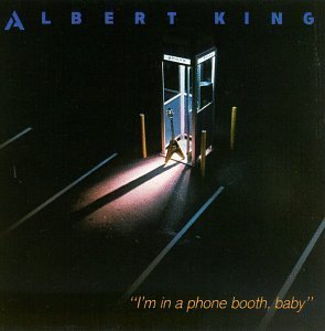 albert-king-im-in-a-phone-booth-baby