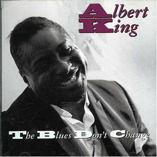 Albert King Blues Don't Change