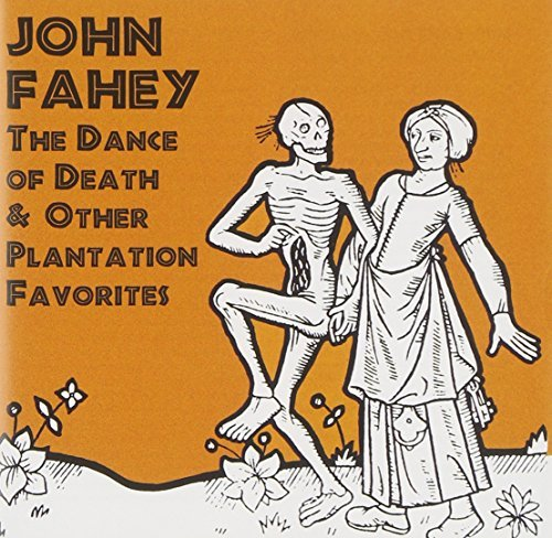 John Fahey Dance Of Death & Other Plantat